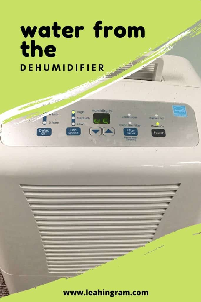 water from the dehumidifier
