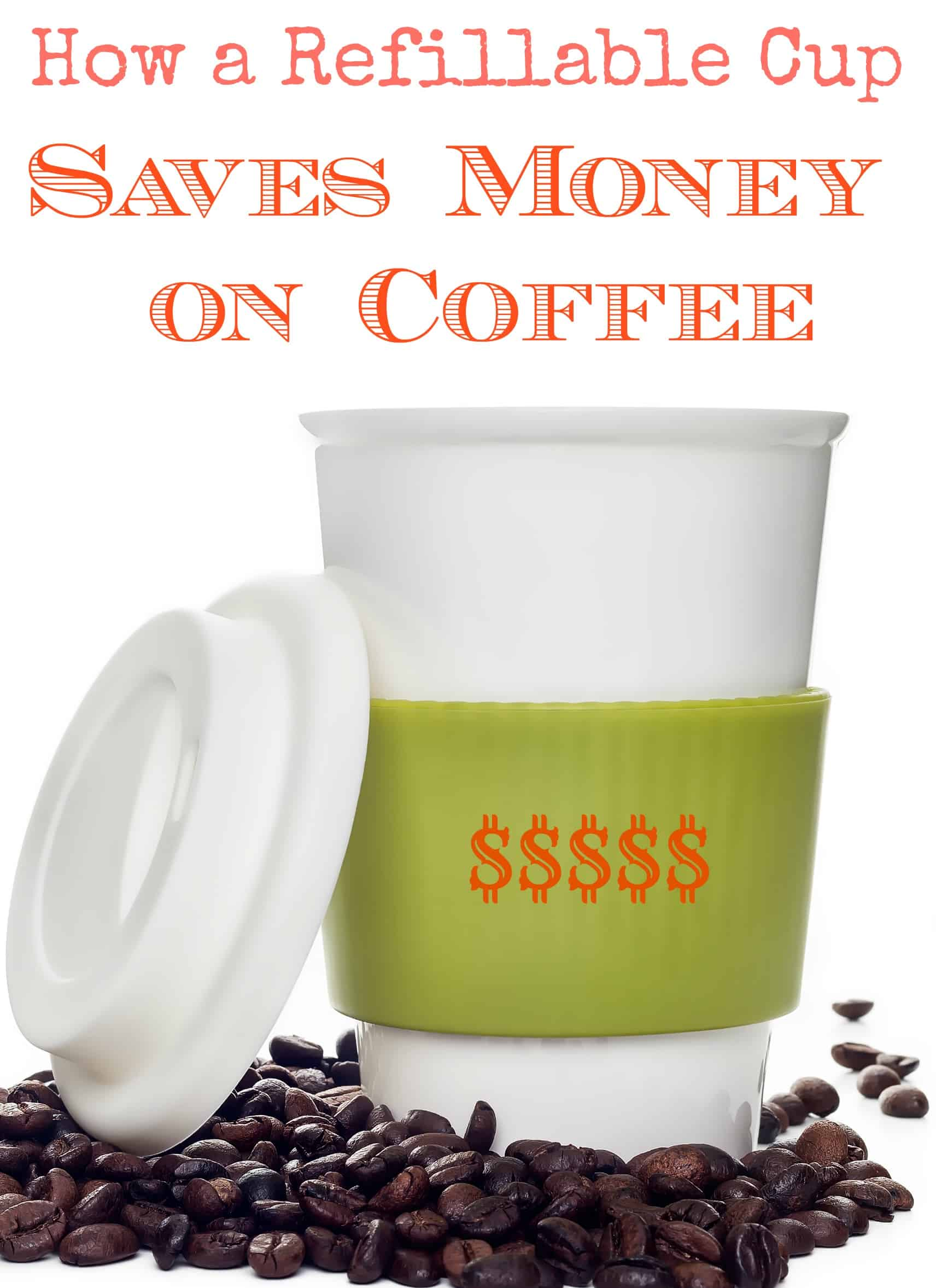 How a Refillable Cup Saves Money on Coffee