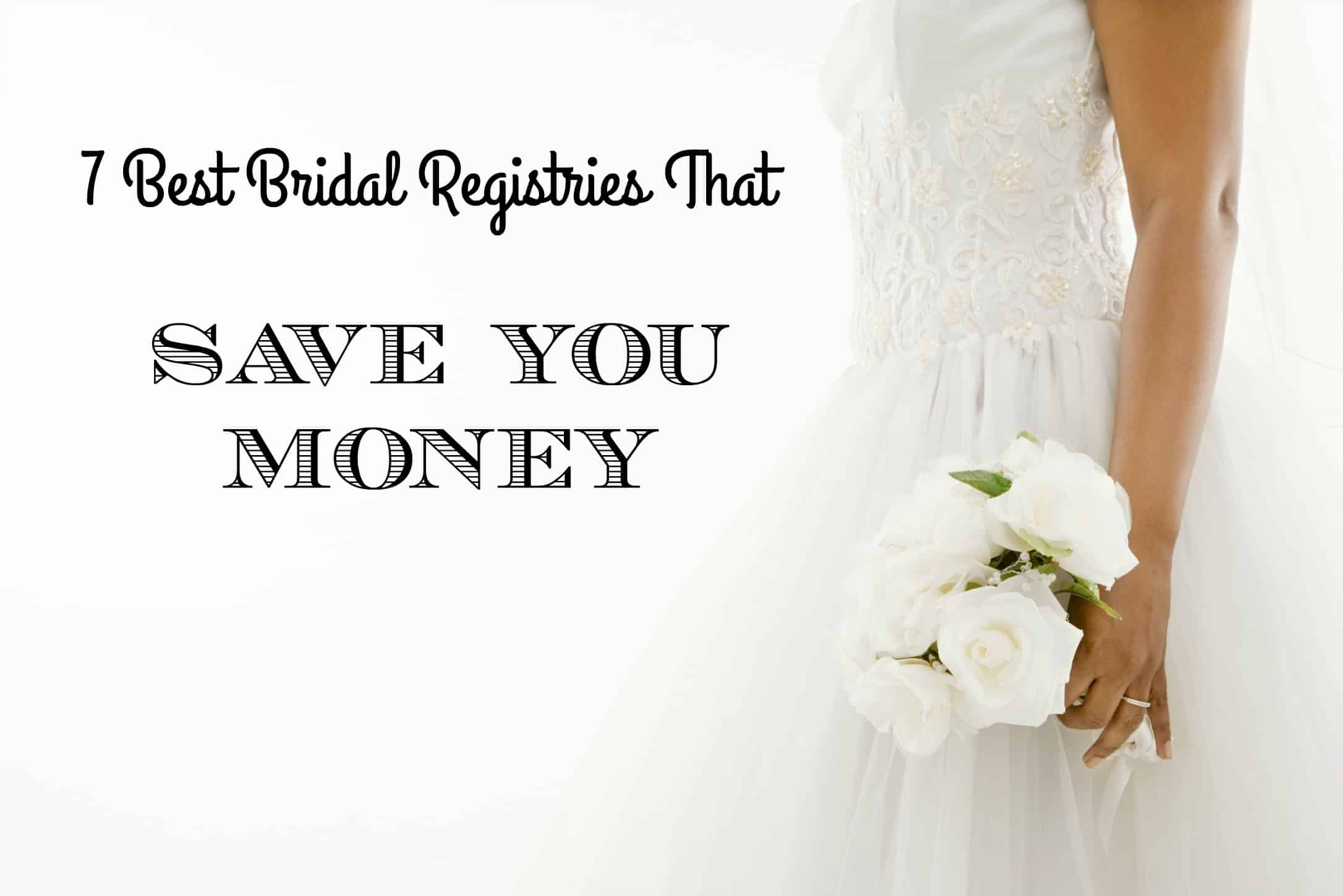 7 Best Bridal Registry Programs That Save You Money Leah Ingram