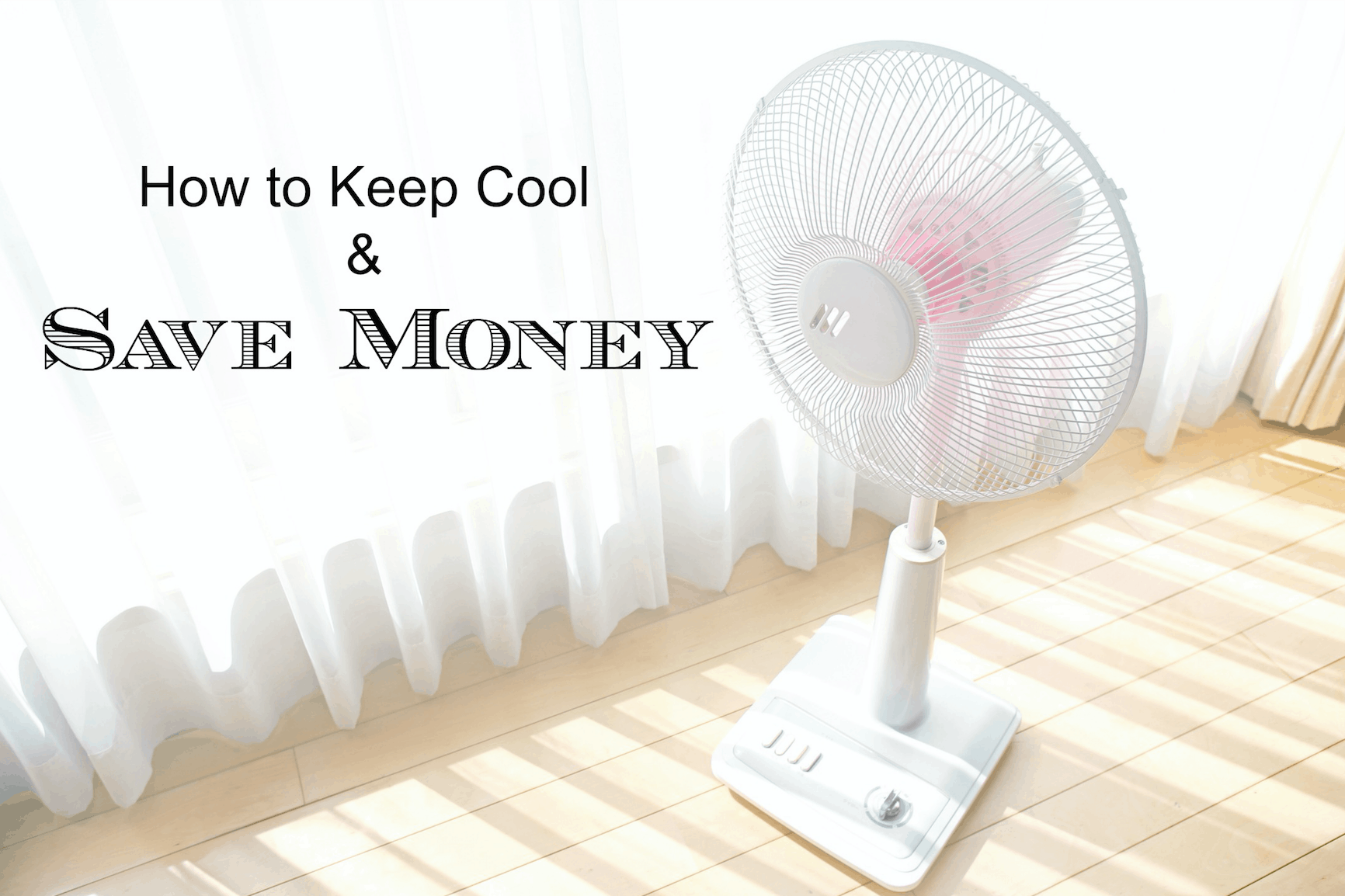 keep cool and save money