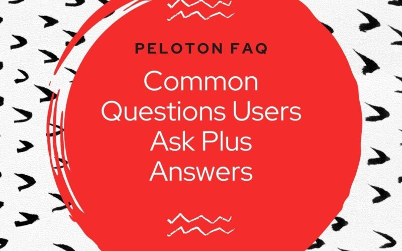 Peloton FAQ: Common Questions Users Ask Plus Answers
